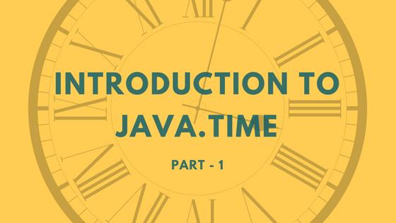 Introduction to java.time - Part 1