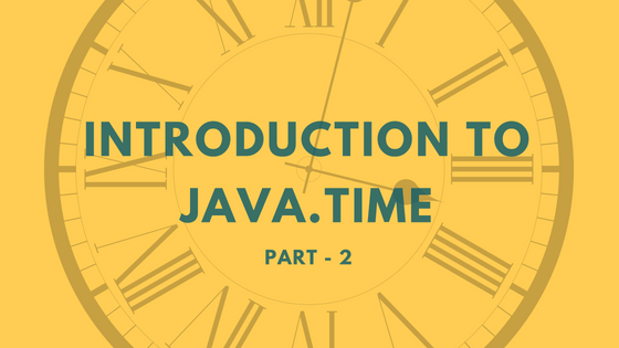 Introduction to java.time - Part 2
