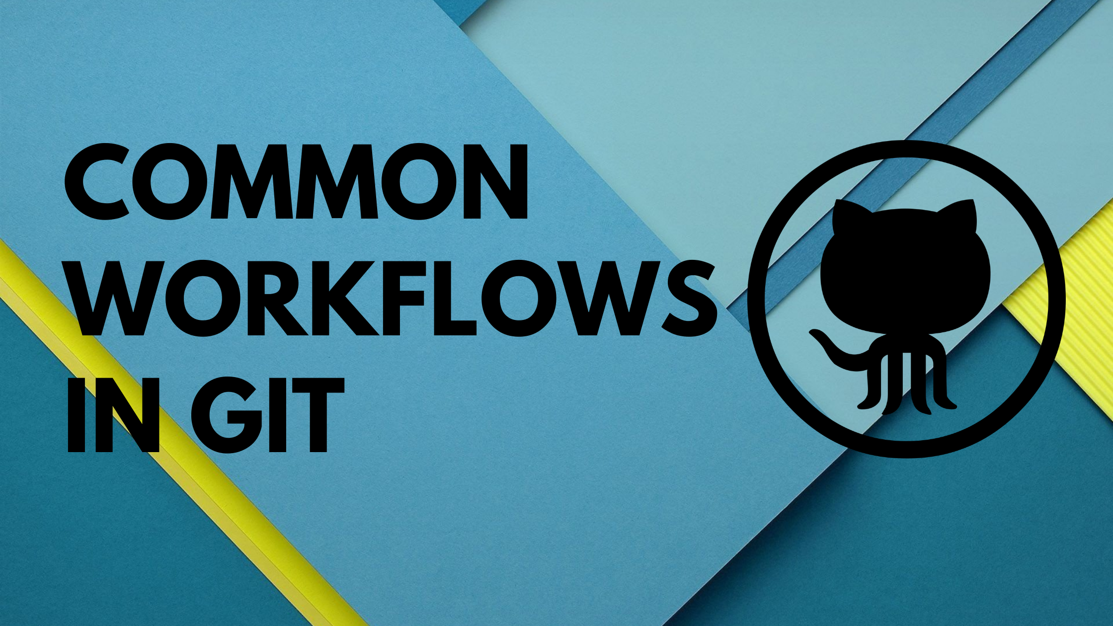 Common Workflows In Git For Developers
