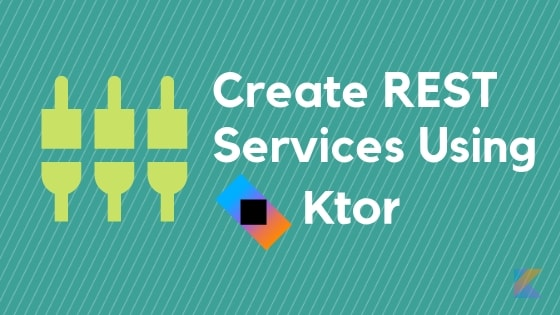 Create REST services using Ktor
