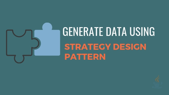 Generate data using strategy design pattern