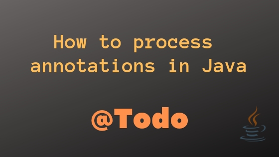 How to process annotations in Java