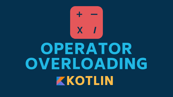 Operator overloading in Kotlin