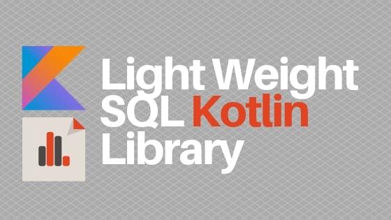 Lightweight SQL Kotlin library