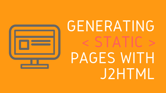 Generating static pages with J2HTML