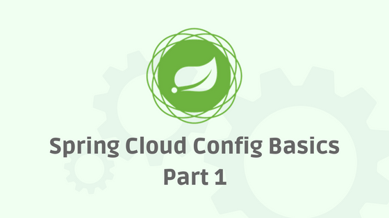 Spring Cloud Configuration - Part 1