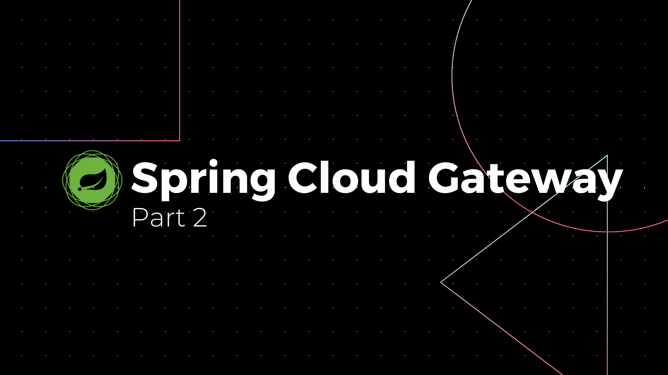 Spring Cloud Gateway - Part 2