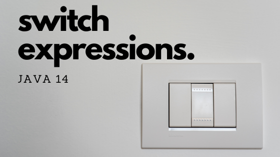 Using new Switch expressions
